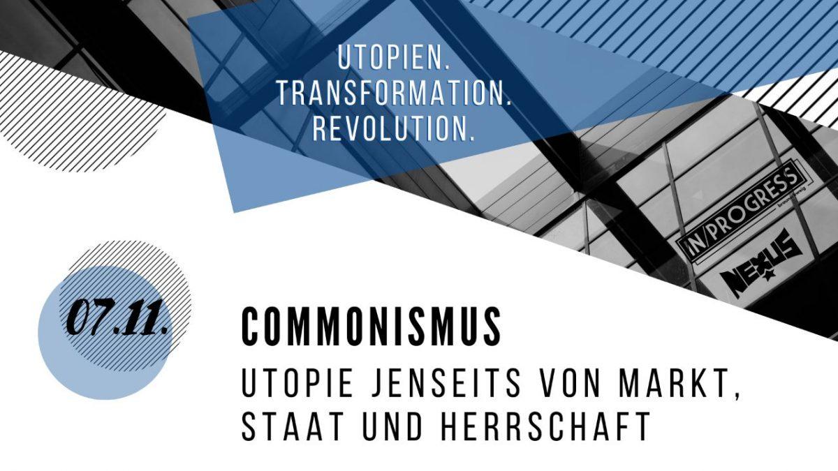 Vortrag: Commonismus – Utopie jenseits von Markt, Staat und Herrschaft (Simon Sutterlütti)