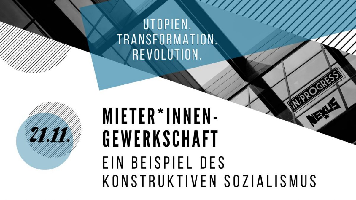 Vortrag: Mieter*innengewerkschaften – Ein Beispiel des konstruktiven Sozialismus (Holger Marcks)