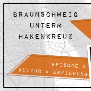 """Grafik zum Online-Stadtrundgang """"Braunschweig unter'm Hakenkreuz"""" Episode 2"""