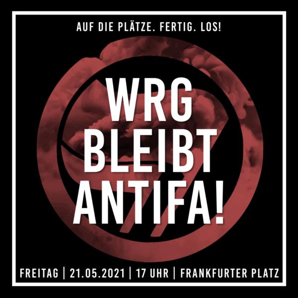 Auf die Plätze. Fertig. Los! WRG bleibt Antifa!